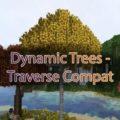 Dynamic Trees - Traverse Compat - реалистичные деревья для мода Traverse