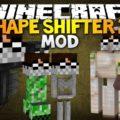 Shape Shifter - способность превращения в любого моба
