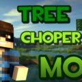 Tree Chopper мод на быстрое срубание дерева при срубании нижнего блока