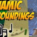 Dynamic Surroundings новая погода и звуковое сопровождение