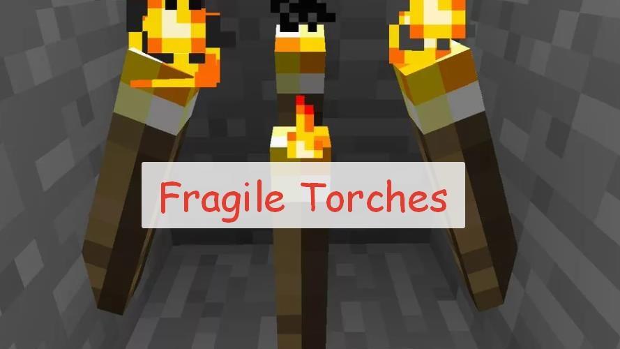 Fragile Torches - мобы ломающие факелы