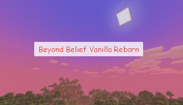 Beyond Belief Vanilla Reborn