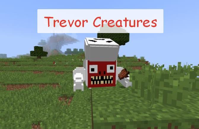 Trevor Creatures страшные и странные мобы