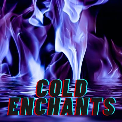 Colds: Enchants