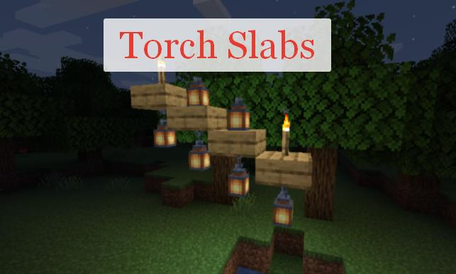 Torch Slabs можно ставить факел на полублок