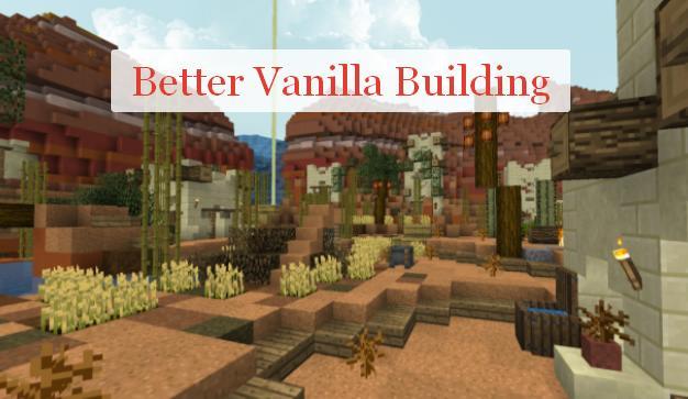 Better Vanilla Building лучший ресурс пак для строителей